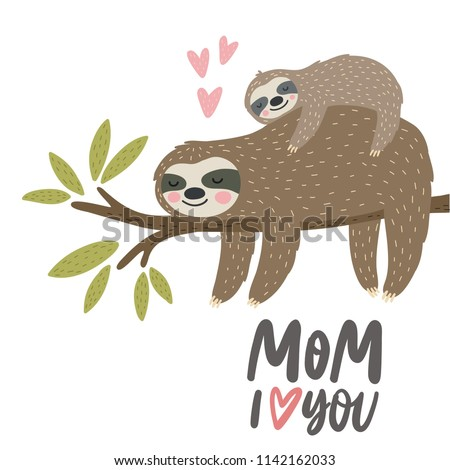 Super cute sloth. Vector print. Happy Mother's Day cards. Baby shower cards. Cute sloth mom and baby