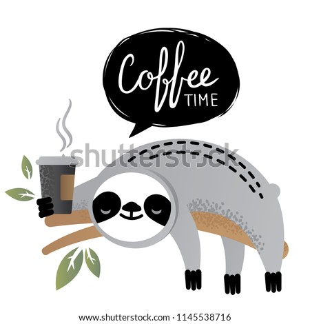 Cute vector sloth bear animal with coffee time lettering. Can be used for cards, flyers, posters, t-shirts.