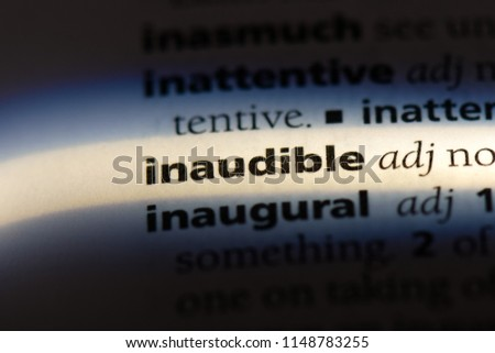 inaudible word in a dictionary. inaudible concept. #1148783255