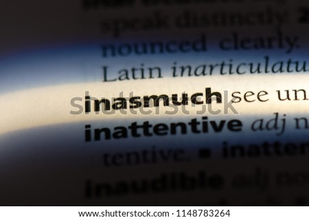 inasmuch word in a dictionary. inasmuch concept. #1148783264