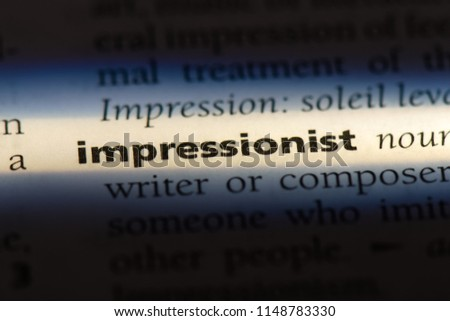 impressionist word in a dictionary. impressionist concept. #1148783330