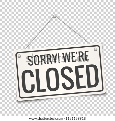 Sorry, we are closed. White sign with shadow isolated on transparent background. Realistic vector illustration. Business concept for closed businesses, sites and services. Signboard with a rope. Royalty-Free Stock Photo #1151159918