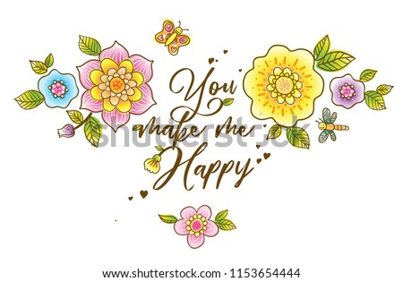 You make me happy. Floral decoration and lettering. Vector illustration with a bouquet of flowers, butterfly, ladybug and dragonfly. #1153654444