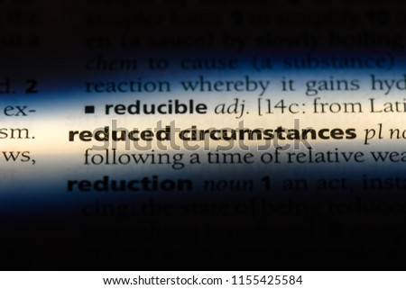 reduced circumstances word in a dictionary. reduced circumstances concept. #1155425584