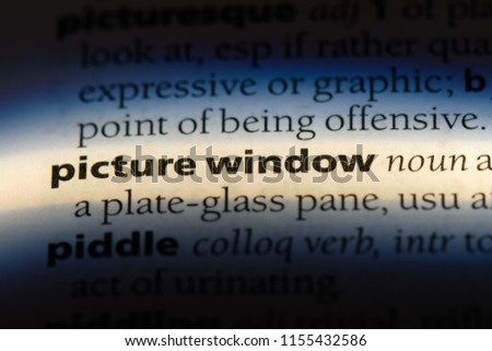 picture window word in a dictionary. picture window concept.