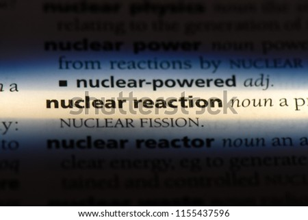 nuclear reaction word in a dictionary. nuclear reaction concept. #1155437596