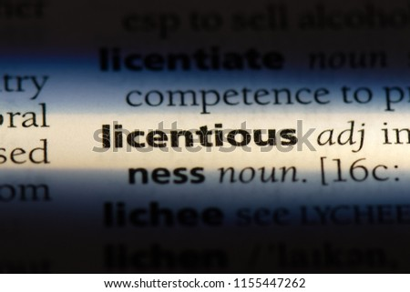 licentious word in a dictionary. licentious concept. #1155447262