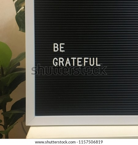 """Awesome decorative frame state """"be grateful"""" as a quote for motivate people what their have currently."""