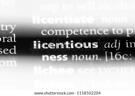 licentious word in a dictionary. licentious concept. #1158502204