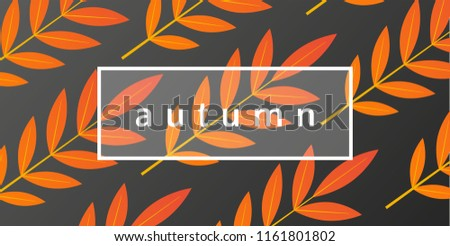 Autumnal design with orange leaves and branches on a dark grey background. Autumn stylish template. - Vector illustration #1161801802