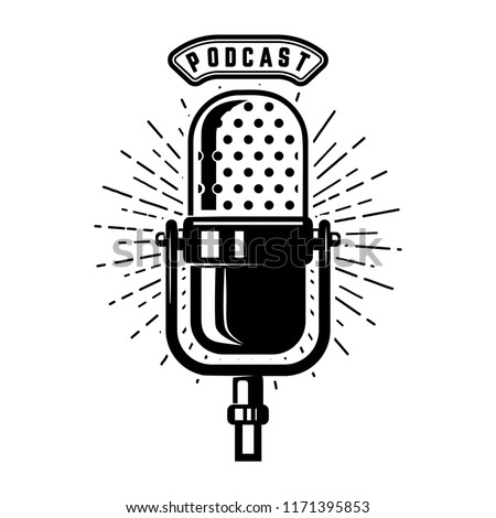 Podcast. Retro microphone isolated on white background. Design element for emblem, sign, logo, labe. Vector illustration