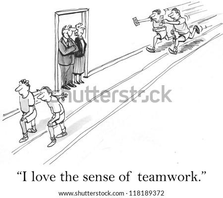 """I love the sense of teamwork."""