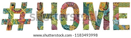 Word HOME with hashtag. Vector decorative zentangle object #1183493998