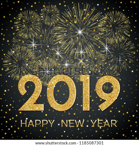 2019 Happy New Year. Gold fireworks and stars on dark background. New Year 2019 greeting card. Background with golden numbers, stars and fireworks. Raster version. #1185087301