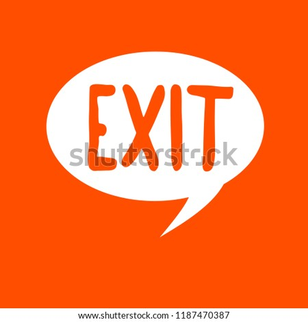 Conceptual hand writing showing Exit. Business photo text A way out Ramp where traffic can leave a highway Leaving a place #1187470387