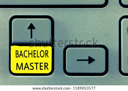 Writing note showing Bachelor Master. Business photo showcasing An advanced degree completed after bachelor's degree #1189053577