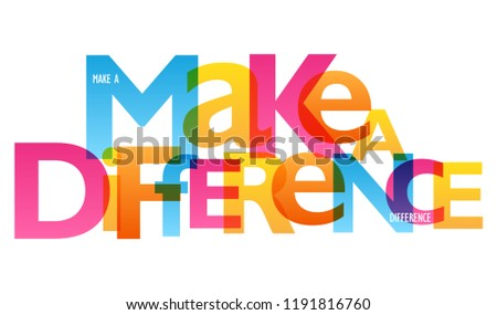 MAKE A DIFFERENCE typography poster Royalty-Free Stock Photo #1191816760