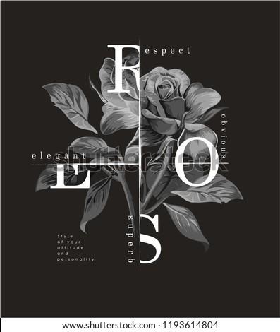typography slogan with b/w rose illustration #1193614804