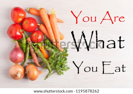 You Are What You Eat text and group vegetables.Diet, healthy life style concept. #1195878262