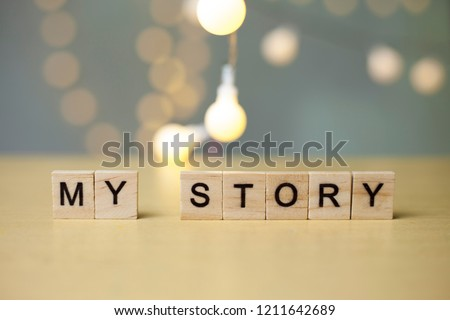 My Story, business motivational inspirational quotes, wooden words typography lettering concept #1211642689