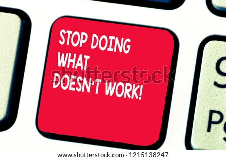 Conceptual hand writing showing Stop Doing What Doesn t not Work. Business photo text busy does not always mean being Productive Royalty-Free Stock Photo #1215138247