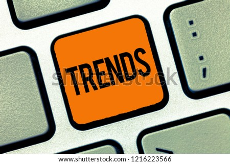 Word writing text Trends. Business concept for general direction in which something is developing or changing