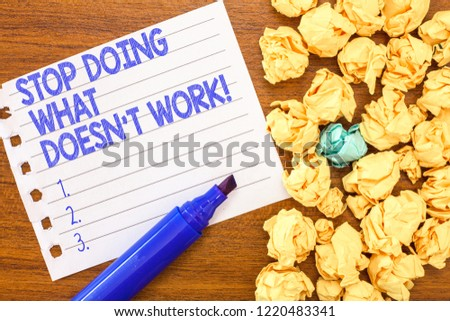 Conceptual hand writing showing Stop Doing What Doesn t not Work. Business photo text busy does not always mean being Productive Royalty-Free Stock Photo #1220483341