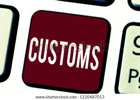 Text sign showing Customs. Conceptual photo Official department administers collects duties on imported goods