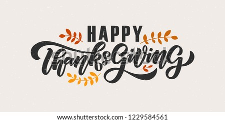 """Hand drawn Thanksgiving typography poster. Celebration quote """"Happy Thanksgiving"""" on textured background for postcard, autumn icon, logo or badge. Autumn vector vintage style calligraphy"""