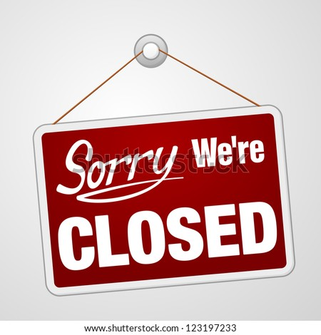 We Are Closed Sign - Closed retail store red vector illustration symbol #123197233