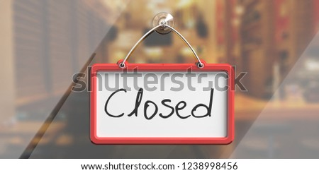Closed, handwritten text. Sign with red frame hanging on glass storefront. 3d illustration #1238998456