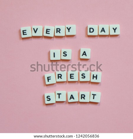 """Quotes """"Every Day Is a Fresh Start"""" on pink background. #1242056836"""