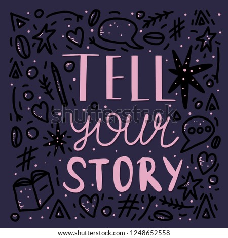 Tell your story handwritten lettering with  decoration. Poster vector template with quote. Color  illustration. #1248652558