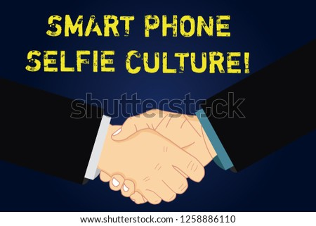 Handwriting text writing Smart Phone Selfie Culture. Concept meaning Self Portrait Social Network Photography Hu analysis Shaking Hands on Agreement Sign of Respect and Honor. #1258886110
