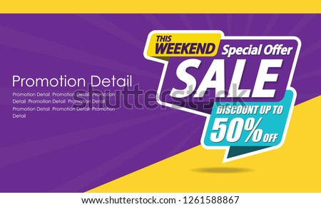 Sale banner template design, poster, This Weekend Special Offer Sale, discounts, up to 50% off. Vector illustration. Store label. Communication poster #1261588867