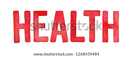 "Word ""health"", watercolour illustration. Red colored capital letters. Hand painted water colour sketchy drawing on white background, cutout clip art elements for design, prints, collages, headlines."