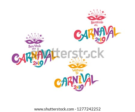 Welcome to Carnival 2019. A set of three bright multicolored Carnival logos in three languages, English, Spanish and Portuguese. Logo in Carnival, Carnaval.  Vector handwritten logo with masks.   #1277242252