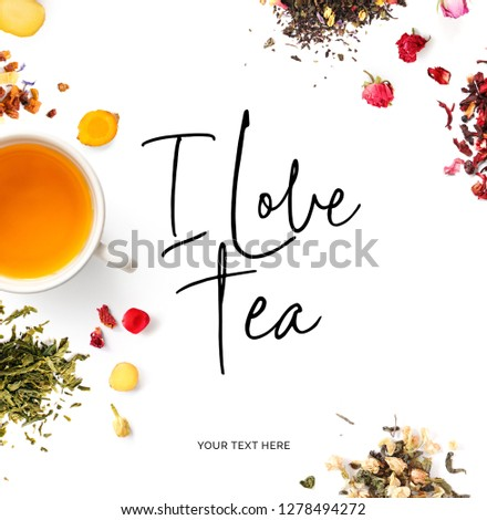 """Creative layout made of  quote """"I love tea"""". Food concept. Tea on the white background. #1278494272"""