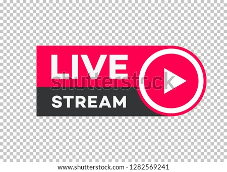 Vector live stream icon flat style with play button isolated on transparent background for blog, player, broadcast, website, online radio, media labels, logo. Live stream banner. 10 eps Royalty-Free Stock Photo #1282569241