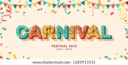 Carnival card or banner with typography design. Vector illustration with retro light bulbs font, streamers, confetti and hanging flag garlands. #1283913331