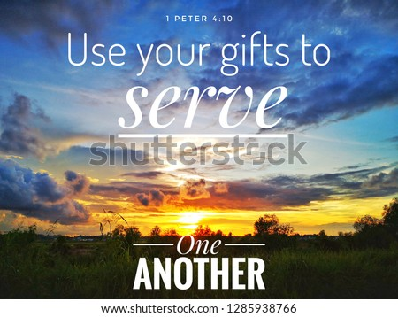 Use your gifts to serve one another with background sunset design for Christianity