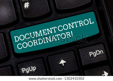 Writing note showing Document Control Coordinator. Business photo showcasing analysisaging and controlling company documents Keyboard key Intention to create computer message pressing keypad idea. #1302410302