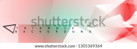 Abstract vector background for use in design . Abstract colorful and triangular background .Abstract geometric Background #1305369364