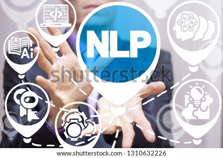 NLP - Neuro Linguistic Programming concept. Machine deep learning.