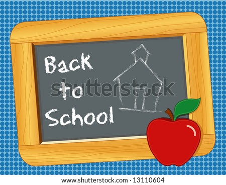 Back to School with an apple for the Teacher! Wooden slate, child's chalk drawing of a schoolhouse, text: Back to School.