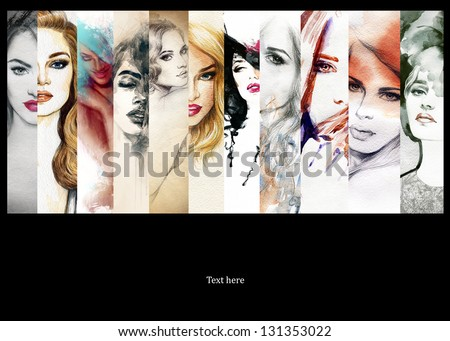 Beautiful collage , faces of women . Hand painted fashion illustration