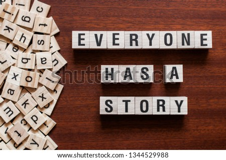 Everyone Has A Story word concept #1344529988