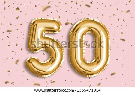 50 years anniversary. Happy birthday joy celebration.Gold balloons & confetti for greeting card, banner, birthday invitation, celebrate anniversary. 50 Years golden Foil Balloon anniversary logotype.  #1365471014