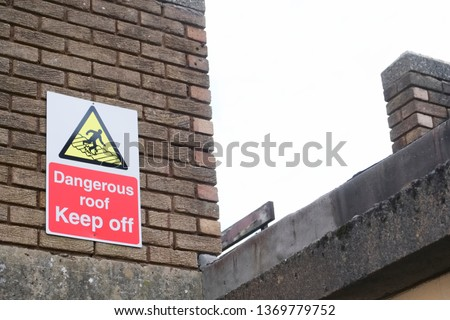 Dangerous roof keep off sign #1369779752