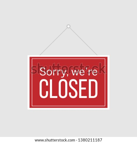 Sorry we're closed hanging sign. Sign for door in the store or on website. Vector stock illustration #1380211187